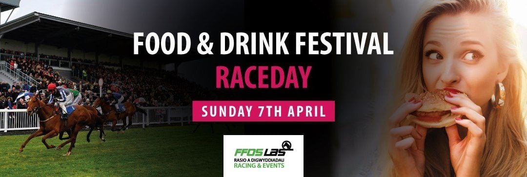 Ffos Las Food and Drink Festival and Raceday, Sunday 7th of April